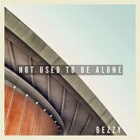 Cover Bezzy - Not Used To Be Alone