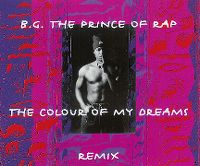 Cover B.G. The Prince Of Rap - The Colour Of My Dreams