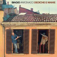 Cover Biagio Antonacci - Dediche e manie