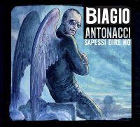 Cover Biagio Antonacci - Sapessi dire no