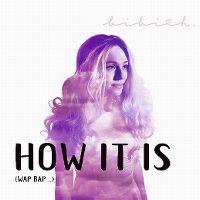 Cover Bibi H. - How It Is (Wap Bap...)