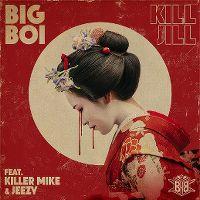 Cover Big Boi feat. Killer Mike & Jeezy - Kill Jill