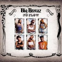 Cover Big Brovaz - Nu Flow