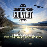 Cover Big Country - Fields Of Fire - The Ultimate Collection