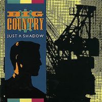Cover Big Country - Just A Shadow
