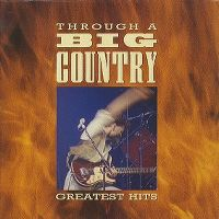 Cover Big Country - Through A Big Country - Greatest Hits