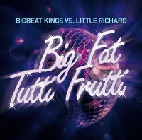 Cover Bigbeat Kings vs. Little Richard - Big Fat Tutti Frutti