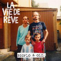 Cover Bigflo & Oli - La vie de rêve