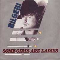 Cover Bilgeri - Some Girls Are Ladies