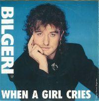 Cover Bilgeri - When A Girl Cries