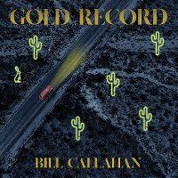 Cover Bill Callahan - Gold Record