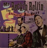 Cover Bill Haley And His Comets - Mr. Rockin' Rollin' - The Essential Bill Haley