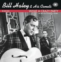 Cover Bill Haley And His Comets - What A Crazy Party - The Best Of The Decca Years