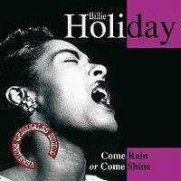 Cover Billie Holiday - Come Rain Or Come Shine