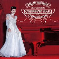 Cover Billie Holiday - The Complete Carnegie Hall Performances