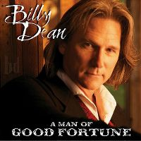 Cover Billy Dean - A Man Of Good Fortune