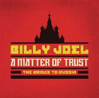Cover Billy Joel - A Matter Of Trust - The Bridge To Russia