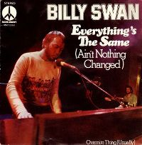 Cover Billy Swan - Everything's The Same (Ain't Nothing Changed)