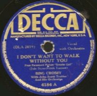 Cover Bing Crosby With John Scott Trotter And His Orchestra - I Don't Want to Walk Without You