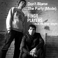 Cover Bingo Players feat. Heather Bright - Don't Blame The Party (Mode)