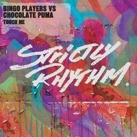 Cover Bingo Players vs. Chocolate Puma - Touch Me