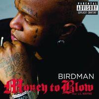 Cover Birdman feat. Drake & Lil Wayne - Money To Blow