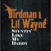 Cover Birdman & Lil Wayne - Stuntin' Like My Daddy