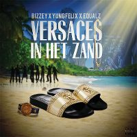 Cover Bizzey, Yung Felix & Equalz - Versaces in het zand