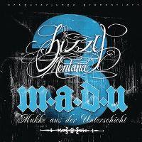 Cover Bizzy Montana - m.a.d.u 3 - Mukke aus der Unterschicht