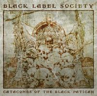 Cover Black Label Society - Catacombs Of The Black Vatican