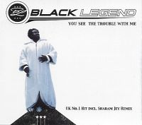 Cover Black Legend - You See The Trouble With Me