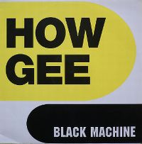 Cover Black Machine - How Gee!