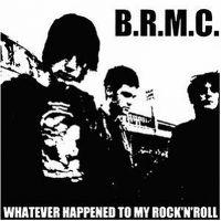 Cover Black Rebel Motorcycle Club - Whatever Happened To My Rock 'N' Roll (Punk Song)