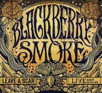 Cover Blackberry Smoke - Leave A Scar - Live North Carolina