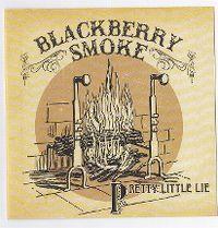 Cover Blackberry Smoke - Pretty Little Lie