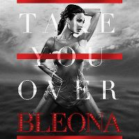 Cover Bleona - Take You Over