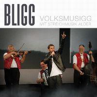 Cover Bligg mit Streichmusik Alder - Volksmusigg