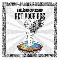 Cover Bliss N Eso - Act Your Age