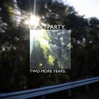 Cover Bloc Party - Two More Years