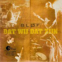 Cover Bløf - Dat wij dat zijn