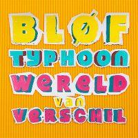 Cover Bløf & Typhoon - Wereld van verschil