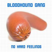 Cover Bloodhound Gang - No Hard Feelings