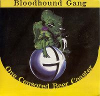 Cover Bloodhound Gang - One Censored Beer Coaster
