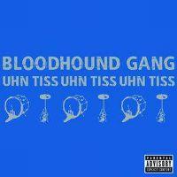 Cover Bloodhound Gang - Uhn Tiss Uhn Tiss Uhn Tiss
