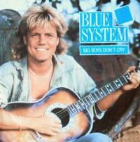 Cover Blue System - Big Boys Don't Cry