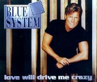 Cover Blue System - Love Will Drive Me Crazy