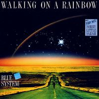 Cover Blue System - Walking On A Rainbow