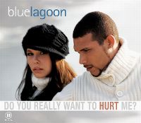 Cover Bluelagoon - Do You Really Want To Hurt Me