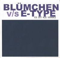 Cover Blümchen vs. E-Type - Es ist nie vorbei