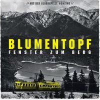 Cover Blumentopf mit der Blaskapelle Münsing - Fenster zum Berg